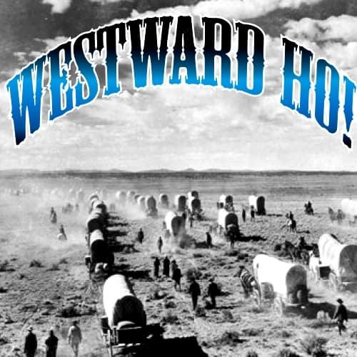 105-Westward Ho!