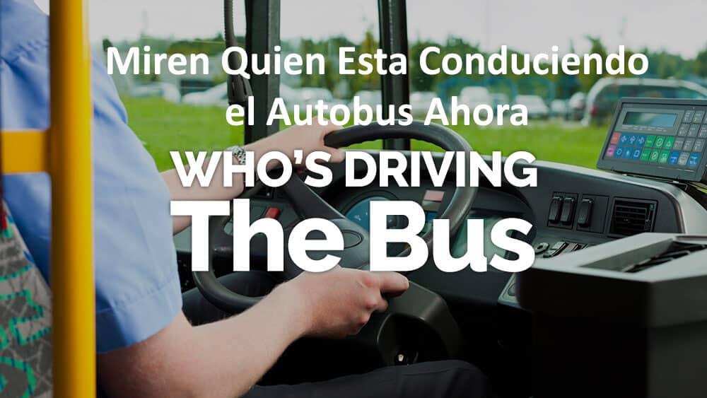 45-Mira quién está conduciendo el autobús ahora